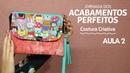 Bolsinha DUPLA! | Jornada dos Acabamentos Perfeitos 30/08