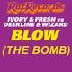 DJ Fresh, Ivory, Deekline, Wizard - Blow (The Bomb)
