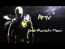 AMV Ванпанчмен One Punch Man AMV