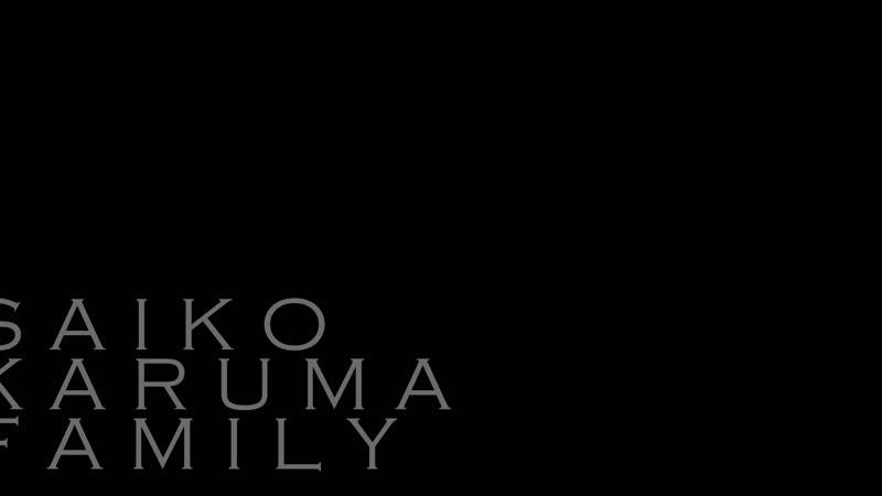 SAIKO KARUMA FAMILY
