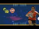 Neslihan Yigit vs Natalia Perminova WS R32 YONEX Dutch Open 2019