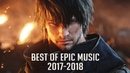 Best of Epic Music 2017-2018   2-Hour Full Cinematic   Epic Hits   Epic Music VN