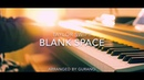 Blank Space Taylor Swift Piano Cover
