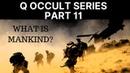 SerialBrain2 Q Occult Series Part 11 US MILITARY SAVIOR OF MANKIND