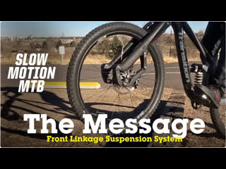 Front-End MTB Linkage Fork - The Message in Slow Motion