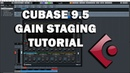Cubase 9 5 Tutorial Gain Staging