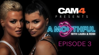 CAM 4 Presents: A MOUTHFUL WITH LAURA & ROMI | Ep 3 Unpacking Infidelity #MouthfulMondays