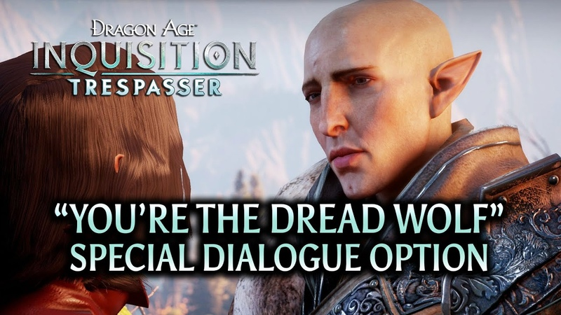 Dragon Age Inquisition Trespasser DLC You're the Dread Wolf special dialogue option
