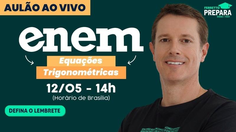 AULÃO AO VIVO EQUAÇÕES TRIGONOMÉTRICAS ENEM 2020 Aula 18