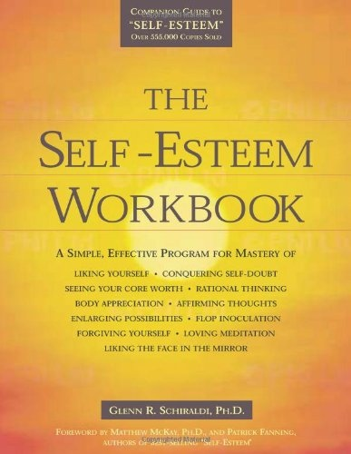 The Self-Esteem Workbook by Glenn R. Schiraldi