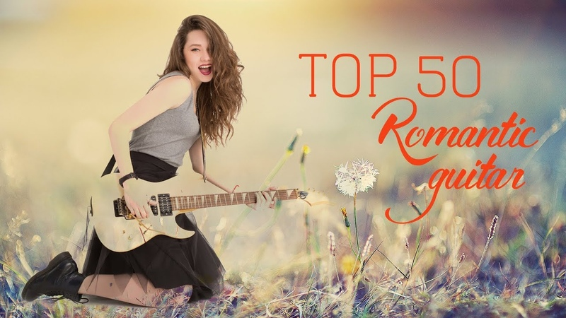 Romantic Guitar 50 Greatest 80's Love Songs Soft Relaxing Instrumental Music