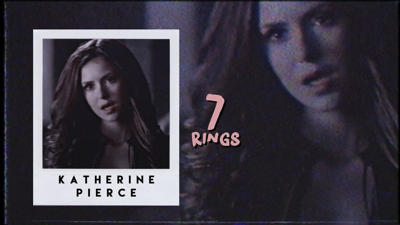 ► 7 Rings [Katherine Pierce]
