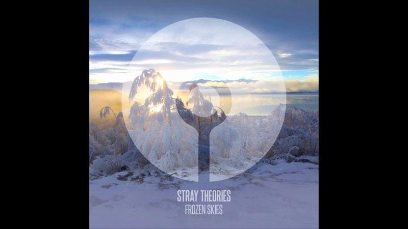 Stray Theories Frozen Skies Original Mix