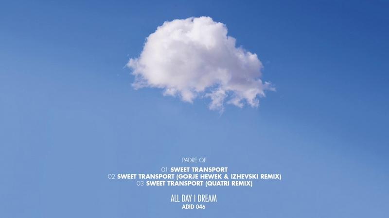Padre Oe Sweet Transport Gorje Hewek Izhevski Remix ADID046