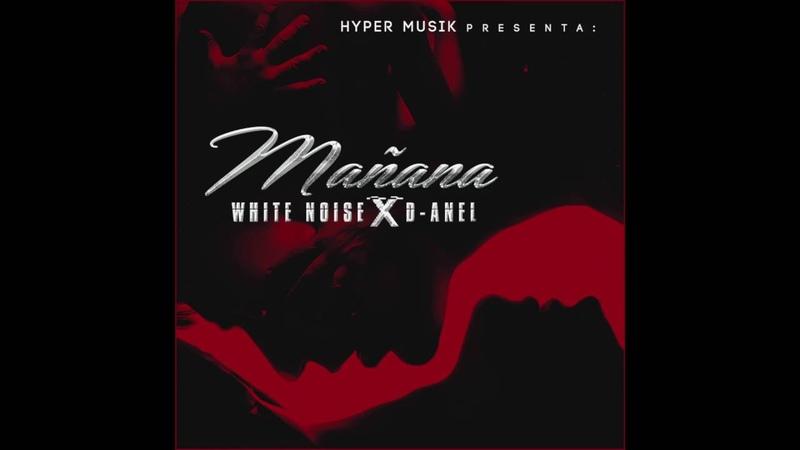Mañana White Noise y D Anel