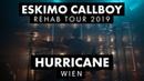ESKIMO CALLBOY Hurricane Rehab Tour 2019 Wien
