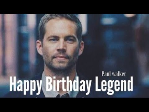 PAUL WALKER BIRTHDAY STATUS FAST AND FURIOUS