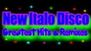 New Italo Disco Hits Remixes 2 2017