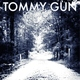 Tommy Gun - Exactly What U Thinking
