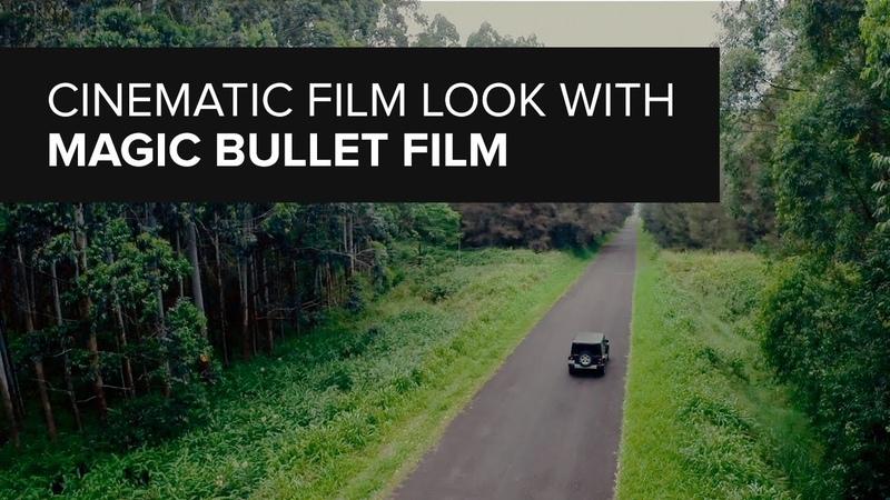 Cinematic Film Look with Magic Bullet Film