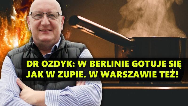 Dr Ozdyk: W Berlinie gotuje się jak w zupie. W Warszawie też! NCzasTV