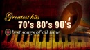 Greatest Hits Of The 70s 80s 90s Best Oldies Songs Of 70s 80s 90s 70s 80s 90s Music Hits