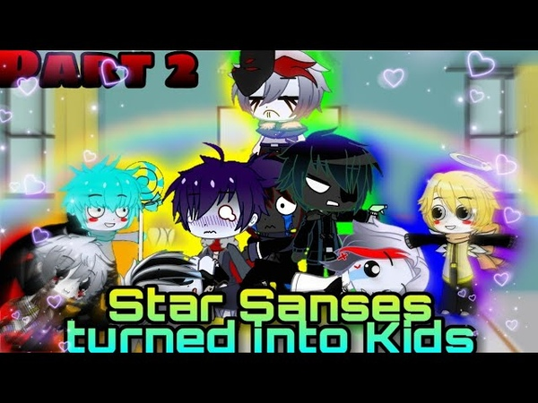 Star Sanses Turned Into Babies or Kids PART2