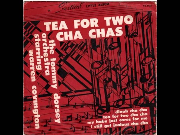 Tommy Dorsey Orchestra Tea For Two Cha Cha instrumental