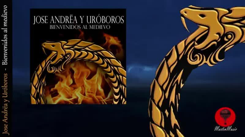 Jose Andrëa y Uróboros - Bienvenidos al Medievo