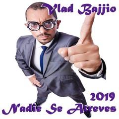 Vlad Bajjio - Nadie Se Atreves