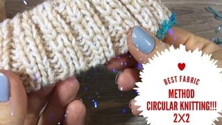 ЛУЧШИЙ ФАБРИЧНЫЙ СПОСОБ ВКРУГОВУЮ НАБРАТЬ ПЕТЛИ - РЕЗИНКА 2x2 / BEST MEHTOD CIRCULAR knitting 2X2!!!