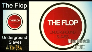 The Flop - Underground Slaves (full album)