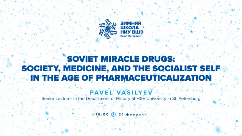 Soviet Miracle Drugs Society, Medicine, and the Socialist Self in the Age of Pharmaceuticalization