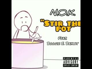 .   Stir the Pot   Feat. Boogie E. Bryant   Official Audio