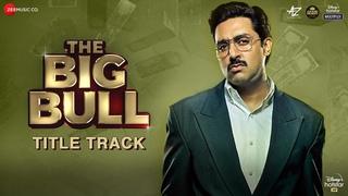 The Big Bull (Title Track) - Abhishek Bachchan | Ileana D'Cruz | CarryMinati | Wily Frenzy