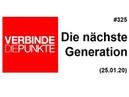 Verbinde die Punkte 325 (Teil 1): Die nächste Generation (25.01.2020)