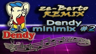 Dj Berto - Dendy (NES) minimix #2