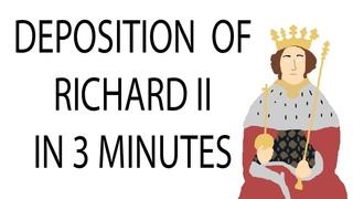 Deposition of Richard II | 3 Minute History