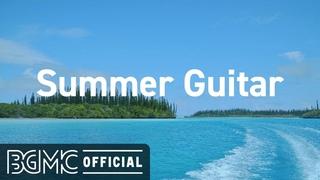 Summer Guitar: Relaxing Seaside Music - Summer Smooth Guitar Music for Good Mood