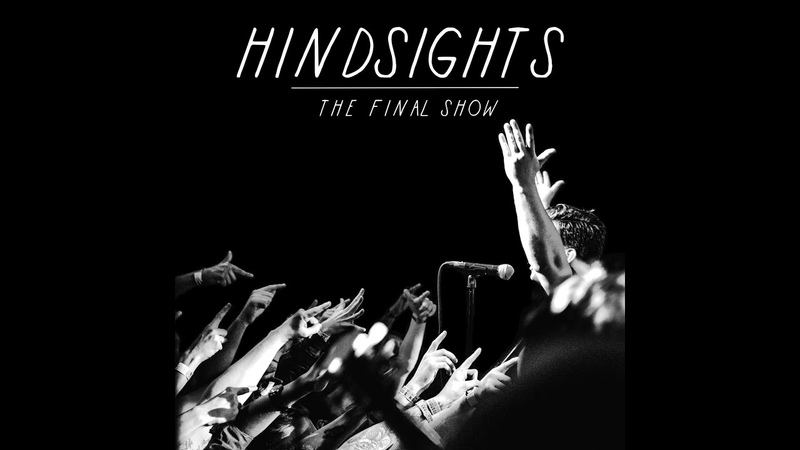Hindsights - The Final Show @ Boston Music Rooms, London 23012016 [Full Multi-Cam Set]