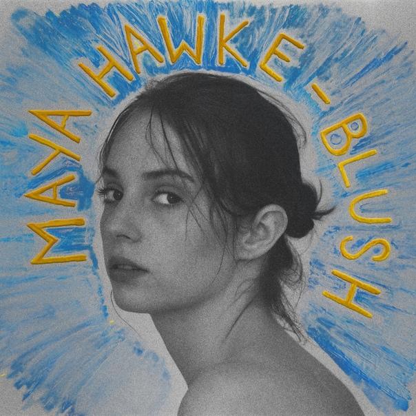 Майя Хоук Blush Это первый полноценный альбом актрисы в ее музыкальной карьере. Сама Хоук отзывается о нем так: «Я не профессиональная музыкантка. Я люблю писать тексты, люблю петь, но у меня