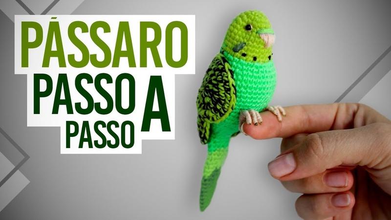 PAP Passarinho Amigurumi - Passo a Passo Pássaro de Crochê